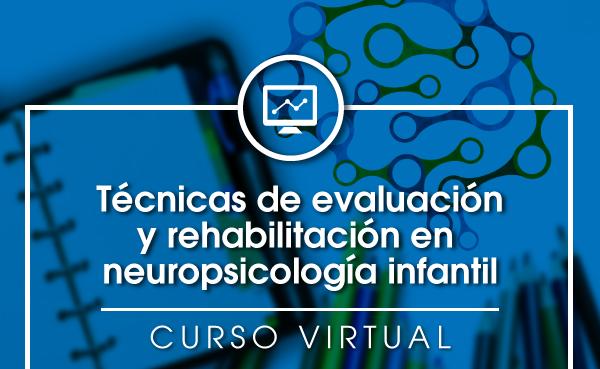 Técnicas de evaluación y rehabilitación en neuropsicología infantil